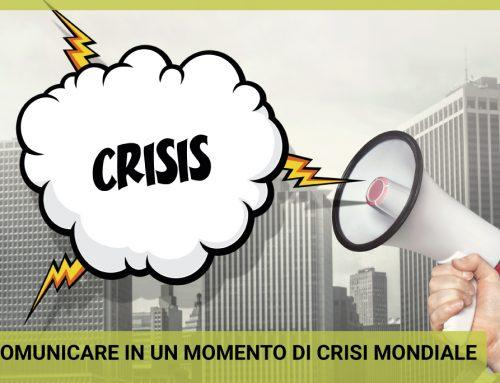 Come comunicare in un momento di crisi mondiale