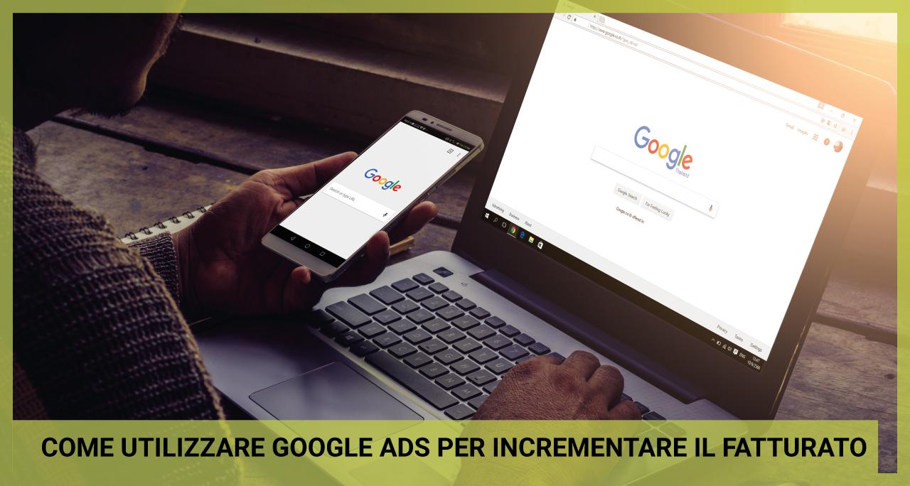 come-utilizzare-google-ads-per-incrementare-il-fatturato