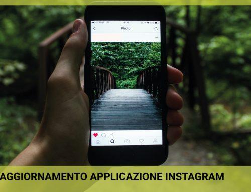 Nuovo aggiornamento App Instagram: perché dovrebbe interessarci?