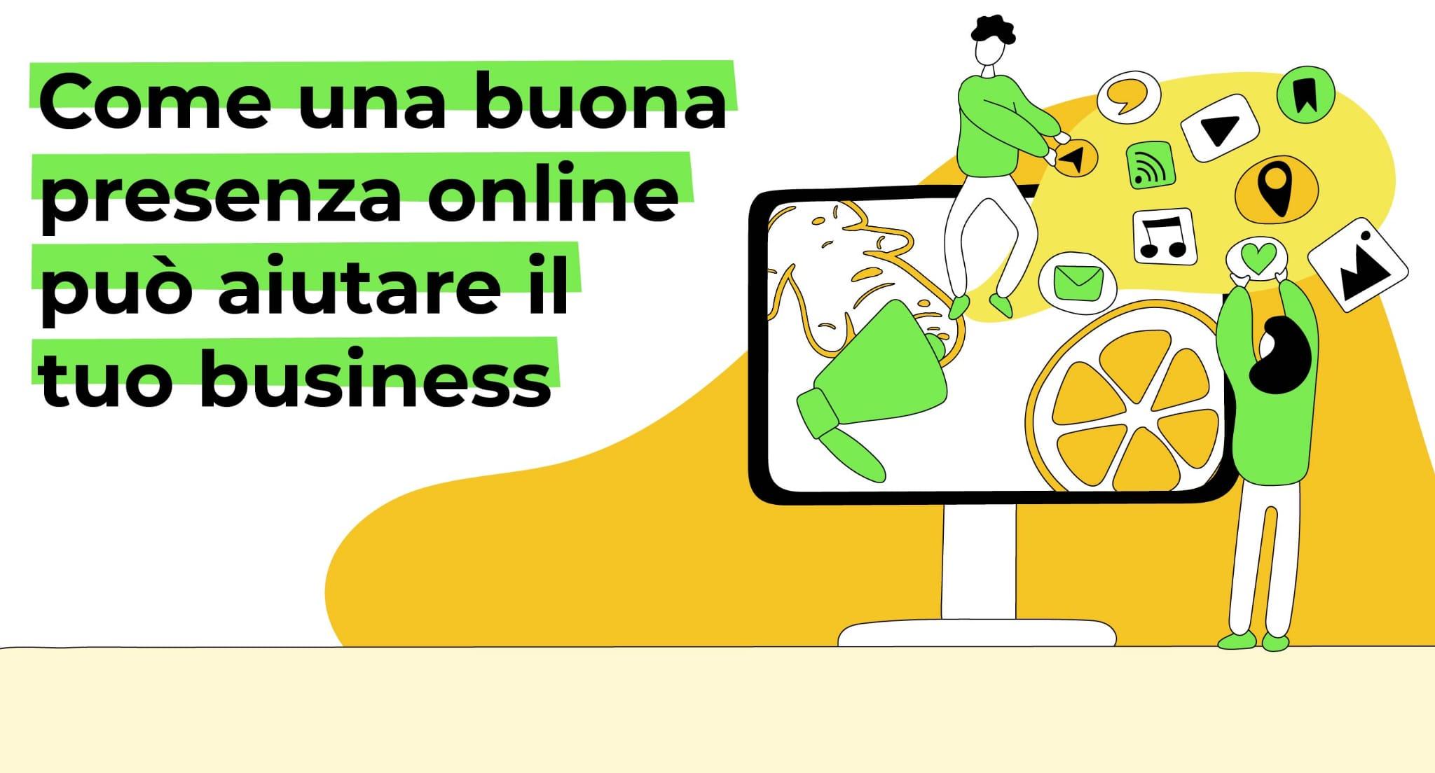 una buona presenza online aiuta il tuo business